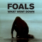 FOALS – What Went Down albumkritika