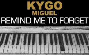 Kygo és Miguel - Remind Me to Forget