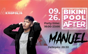 BIKINI POOL AFTER • MANUEL | 18:00-23:00 | Akropolis